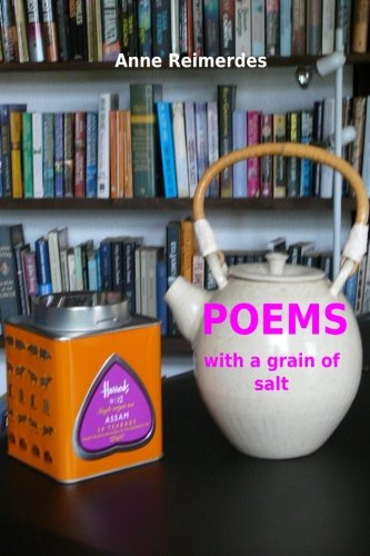 """Poems with a grain of salt"" by Anne Reimerdes"