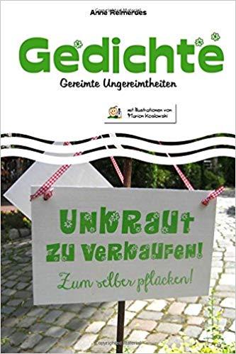 Gedichte - Gereimte Ungereimtheiten von Anne Reimerdes