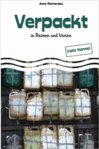 """""""Verpackt in Reimen und Versen - Volle Kanne!"""" von Anne Reimerdes"""