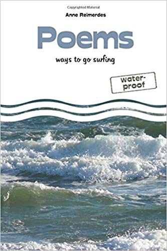 """Poems ways to go surfing - waterproof"" by Anne Reimerdes"