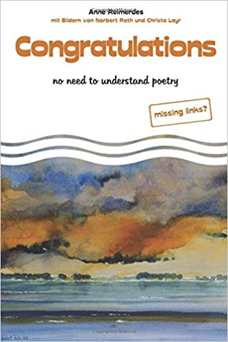 """Congratulations - no need to understand poetry - missing links?"" by Anne Reimerdes"
