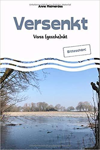 """""""Versenkt - Verse(gesch)enkt - Bitteschön!"""" von Anne Reimerdes"""