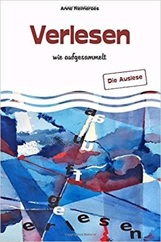 """""""Verlesen wie aufgesammelt - Die Auslese"""" von Anne Reimerds"""