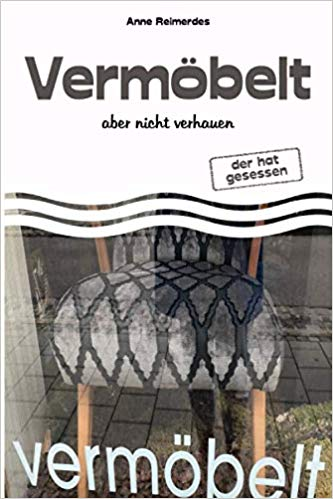 Vermöbelt - aber nicht verhauen von Anne Reimerdes